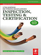 17th Edition IEE Wiring Regulations: Inspection, Testing and Certification: Edition 7