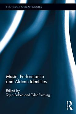 Music  Performance and African Identities PDF