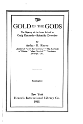 The Gold of the Gods: The Mystery of the Incas Solved by Craig Kennedy--scientific Detective