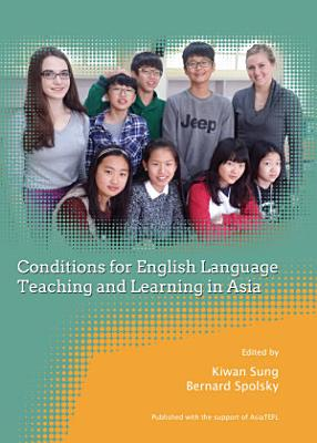 Conditions for English Language Teaching and Learning in Asia PDF