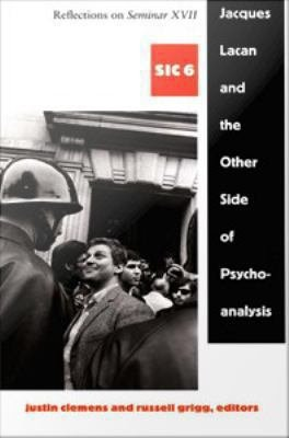 Jacques Lacan and the Other Side of Psychoanalysis