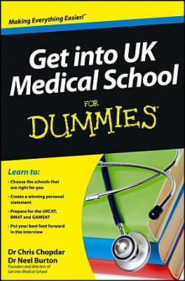 Get into UK Medical School For Dummies PDF