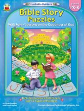 Bible Story Puzzles, Grades PK - K: With Mini-Lessons on the Goodness of God