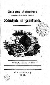 Eulogius Schneider's, ehemaligen Professors in Bonn etc., Schicksale in Frankreich