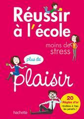 Réussir à l'école, moins de stress, plus de plaisir