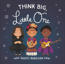 Think Big  Little One