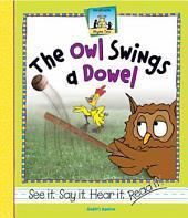 Owl Swings a Dowel