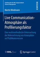 Live Communication Atmosph  re als Profilierungsfaktor PDF