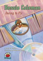 Bessie Coleman: Daring to Fly
