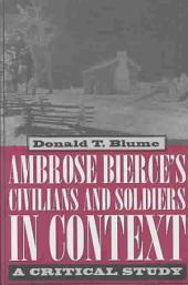 Ambrose Bierce's Civilians and Soldiers in Context: A Critical Study
