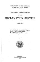 Annual Report of the Reclamation Service: Volume 15, Parts 1915-1916