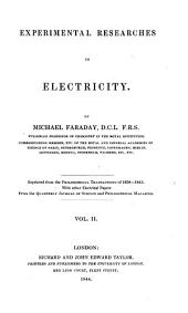 Experimental Researches in Electricity: Series 15-18 [Philosophical transactions, 1838-1843. Other electrical papers from Quarterly journal of science and Philosophical magazine] 1844