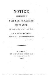 Notice historique sur les finances de France: de l'an 8 - 1800 - au 1er avril 1814