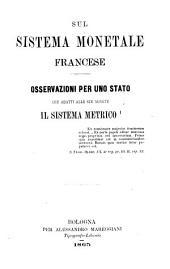 Sul sistema monetale francese osservazioni per uno stato che adatti alle sue monete il sistema metrico