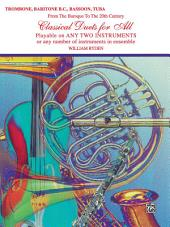 Classical Duets for All: For Trombone, Baritone B.C., Bassoon or Tuba from the Baroque to the 20th Century