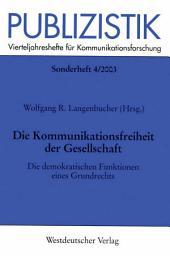 Die Kommunikationsfreiheit der Gesellschaft: Die demokratischen Funktionen eines Grundrechts