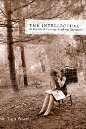 The Intellectual in Twentieth-Century Southern Literature