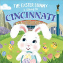 The Easter Bunny Is Coming to Cincinnati