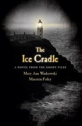 The Ice Cradle: A Novel from the Ghost Files