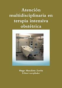 Atenci  n multidisciplinaria en terapia intensiva obst  trica