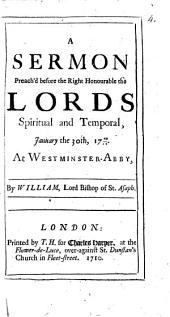 A sermon Preach'd before the Right Honourable the lords Spiritual and Temporal: January th 30th, 1709/10, at Westminster-Abbay