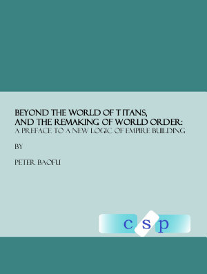 Beyond the World of Titans  and the Remaking of World Order