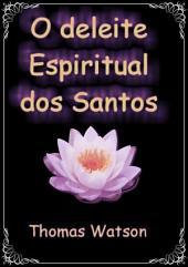 O Deleite Espiritual Dos Santos