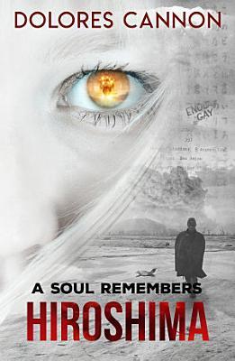 A Soul Remembers Hiroshima