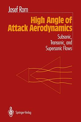 High Angle of Attack Aerodynamics