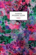 The Fashion Insiders  Guide to Paris PDF