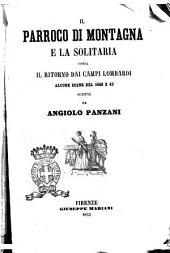 Il parroco di montagna e la solitaria ossia il ritorno dai campi lombardi alcune scene del 1848 e 49 scritte da Angiolo Panzani