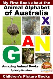 My First Book about the Animal Alphabet of Australia - Amazing Animal Books - Children's Picture Books