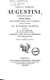 Sancti Aurelii Augustini, Hipponensis episcopi, Opera omnia, multis sermonibus ineditis aucta et locupletata, extracta e collectione SS. Ecclesiae Patrum: 25