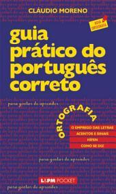 Guia Prático do Português Correto 1: Ortografia