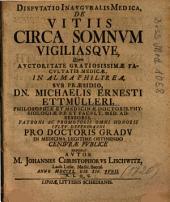Dispvtatio Inavgvralis Medica, De Vitiis Circa Somnvm Vigiliasqve