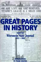Great Pages in History from the Wisconsin State Journal  1852 2002 PDF