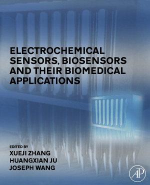 Electrochemical Sensors, Biosensors and their Biomedical Applications