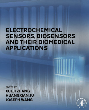 Electrochemical Sensors  Biosensors and their Biomedical Applications PDF