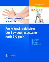Funktionskrankheiten des Bewegungssystems nach Brügger: Diagnostik, Therapie, Eigentherapie