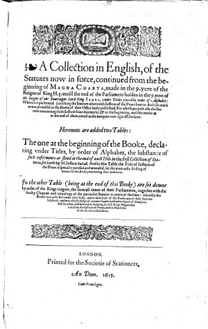 A Collection in English  of the Statutes now in force  continued     untill the end of the Parliament holden in the 7  yere of     King James  etc  B L