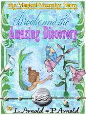 Brooke and the Fairy Amazing Discovery: The Magical Murphy Farm