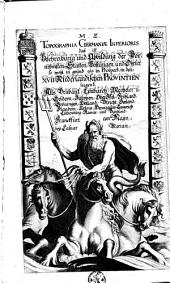 M.Z. Topographia Germaniae-Inferioris Vel Circuli-Burgundici das ist Beschreibung und Abbildung Der Fürnembsten Örter in den- Niderländischen XVII Provincien oder Burgundischen Krayße