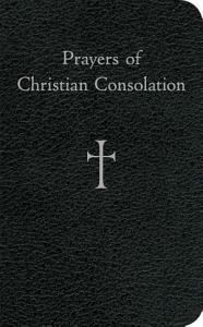 Prayers of Christian Consolation Book