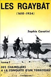 Les Rgaybat (1610-1934): Volume1