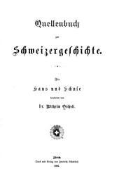 Quellenbuch zur Schweizergeschichte: für Haus und Schule, Band 1