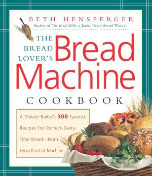 Bread Lover s Bread Machine Cookbook PDF