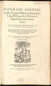 Historia animalium: Qui est de Piscium & Aquatilium animantium natura : cum iconibus singulorum ad vivum expressis fere omnib. 4