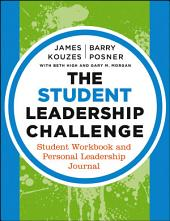 The Student Leadership Challenge: Student Workbook and Personal Leadership Journal, Edition 3