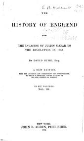 The History of England: From the Invasion of Julius Caesar to the Revolution in 1688, Volumes 3-4