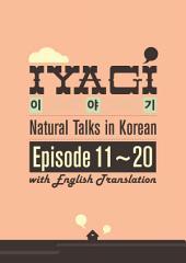 Iyagi - Natural Talks in Korean 11-20 (with Translation): Natural Talk in Korean